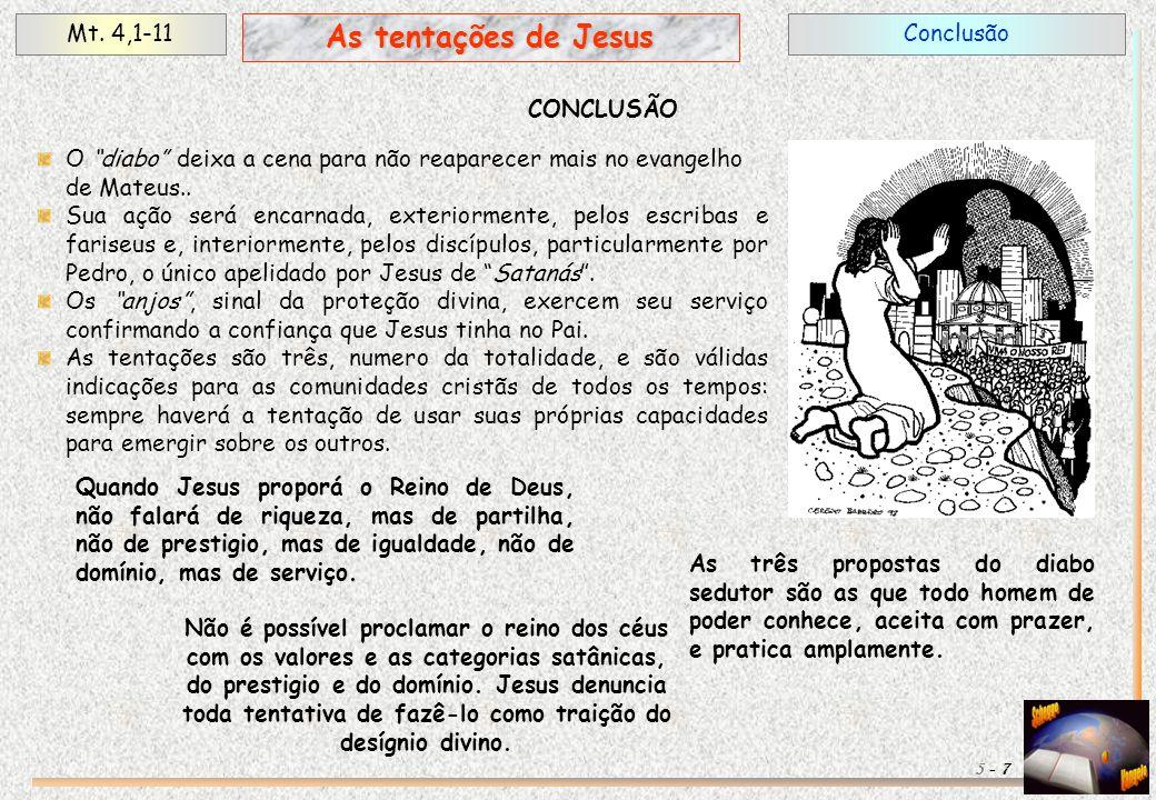 As tentações de Jesus Mt. 4,1-11 Conclusão CONCLUSÃO