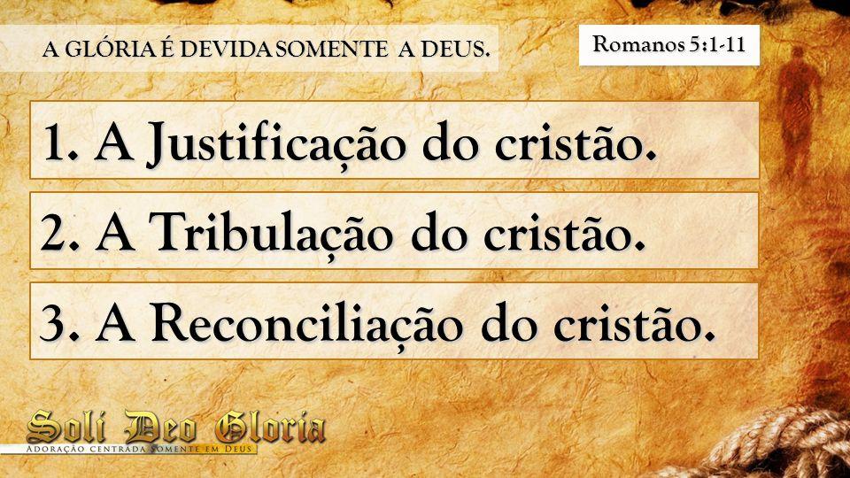 1. A Justificação do cristão.