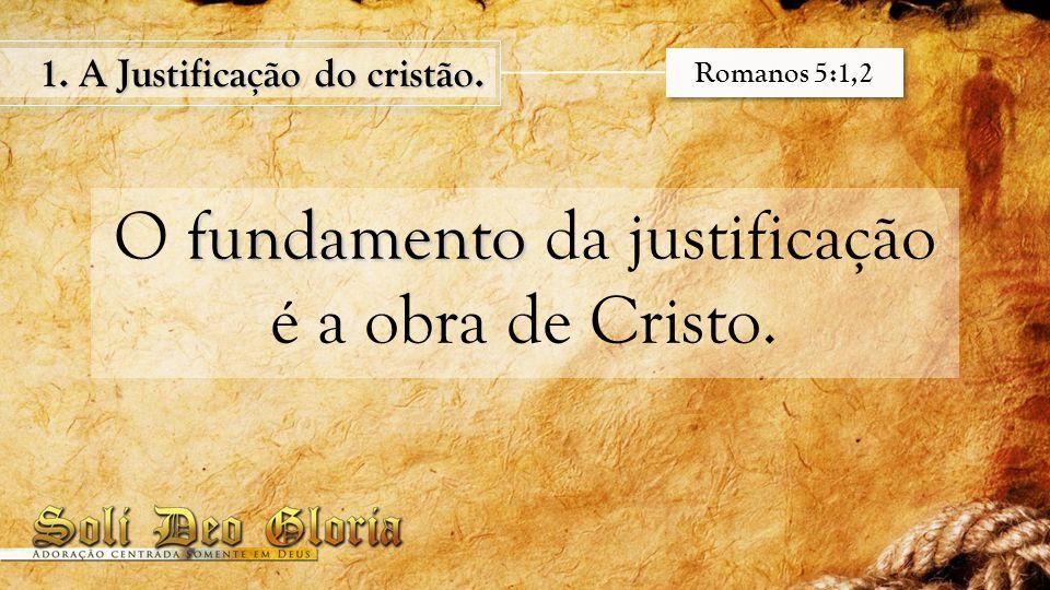 1. A Justificação do cristão. Romanos 5:1,2