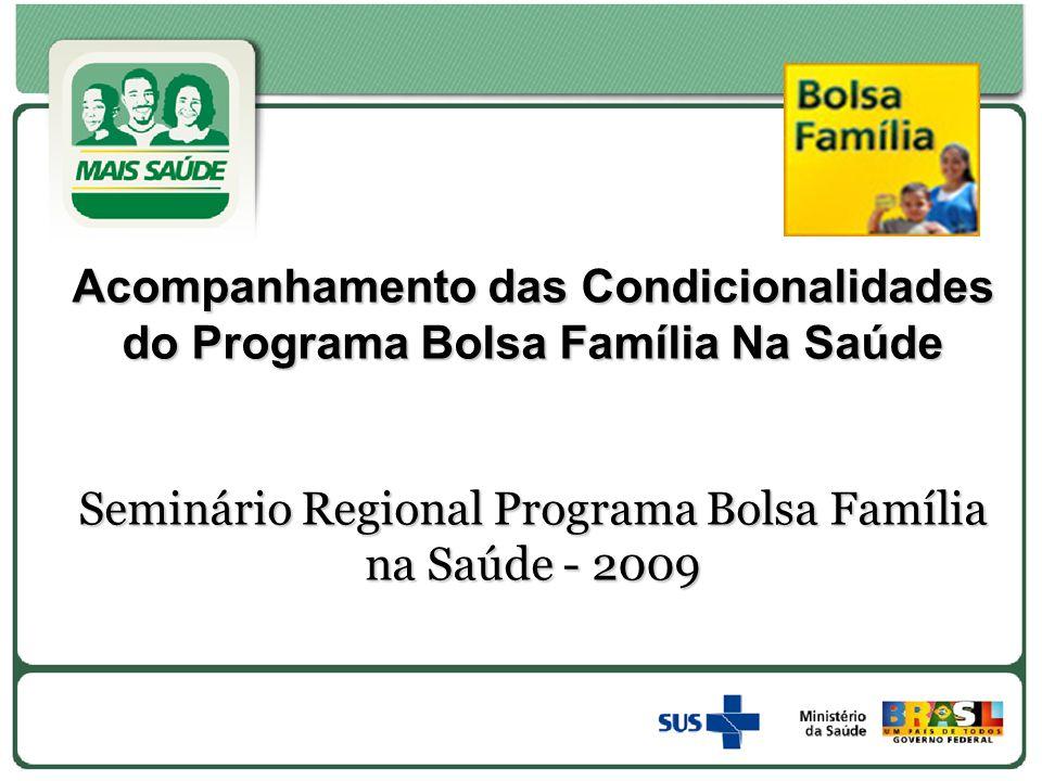 Seminário Regional Programa Bolsa Família na Saúde - 2009