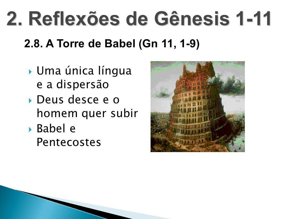 2. Reflexões de Gênesis 1-11 2.8. A Torre de Babel (Gn 11, 1-9)