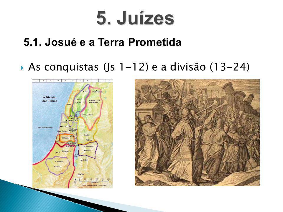 5. Juízes 5.1. Josué e a Terra Prometida