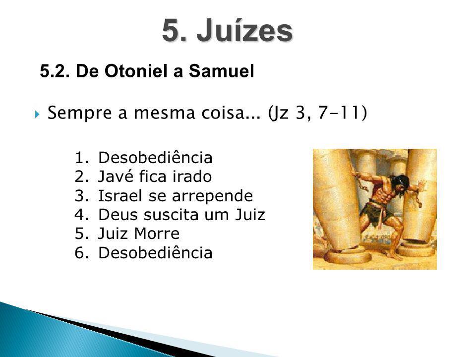 5. Juízes 5.2. De Otoniel a Samuel