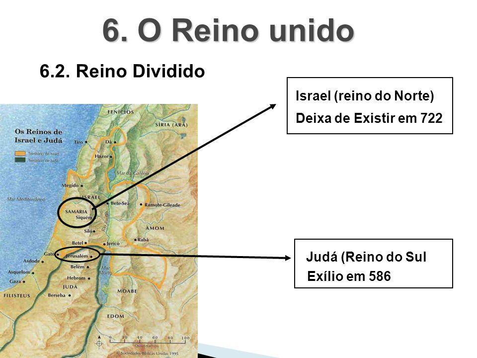 6. O Reino unido 6.2. Reino Dividido Israel (reino do Norte)