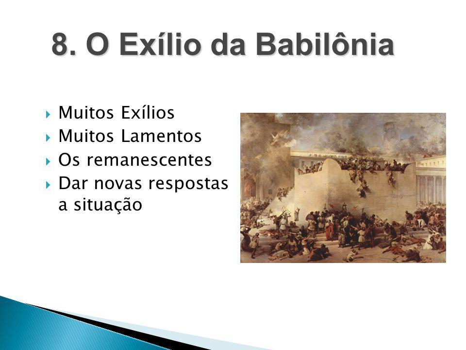 8. O Exílio da Babilônia Muitos Exílios Muitos Lamentos