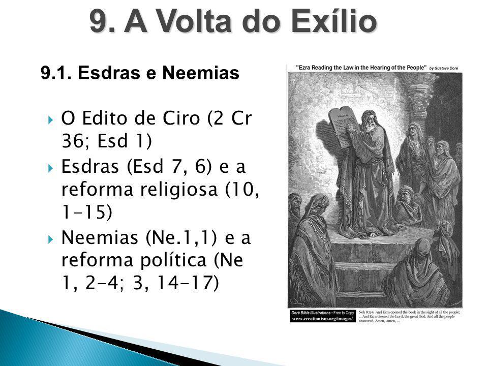 9. A Volta do Exílio 9.1. Esdras e Neemias
