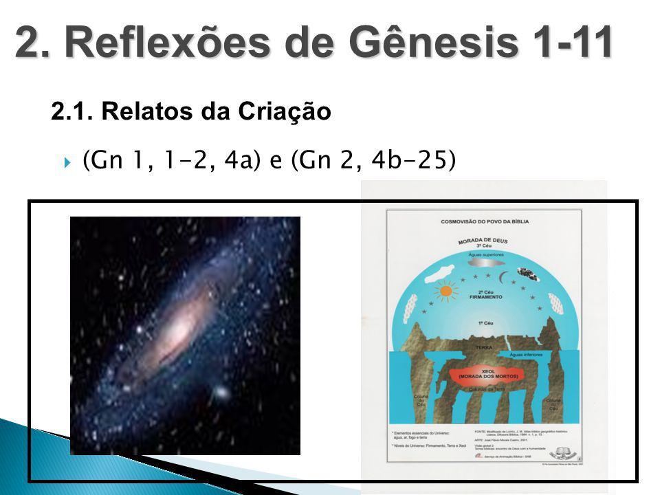 2. Reflexões de Gênesis 1-11 2.1. Relatos da Criação