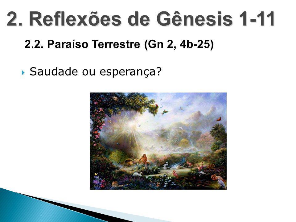 2. Reflexões de Gênesis 1-11 2.2. Paraíso Terrestre (Gn 2, 4b-25)