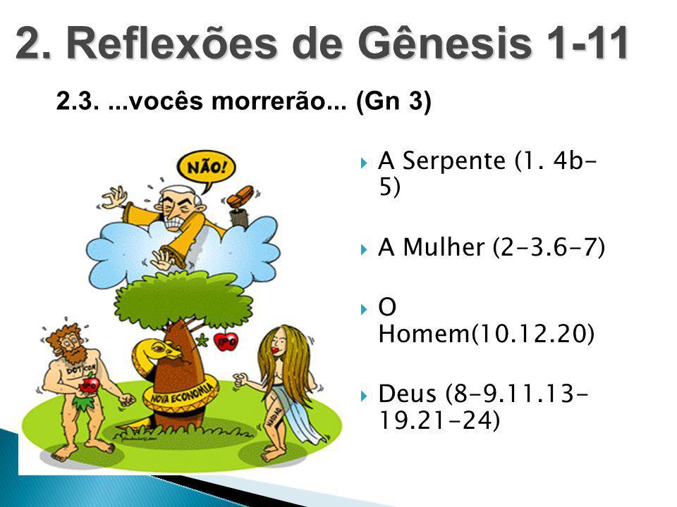 2. Reflexões de Gênesis 1-11 2.3. ...vocês morrerão... (Gn 3)