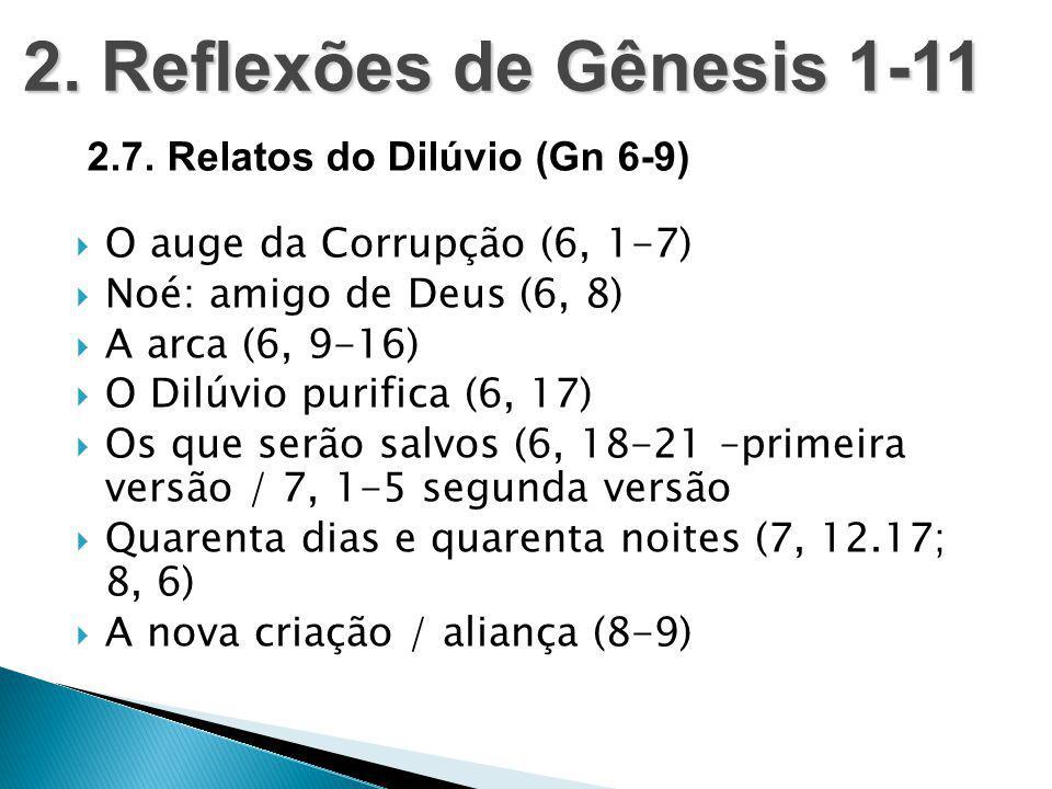 2. Reflexões de Gênesis 1-11 2.7. Relatos do Dilúvio (Gn 6-9)