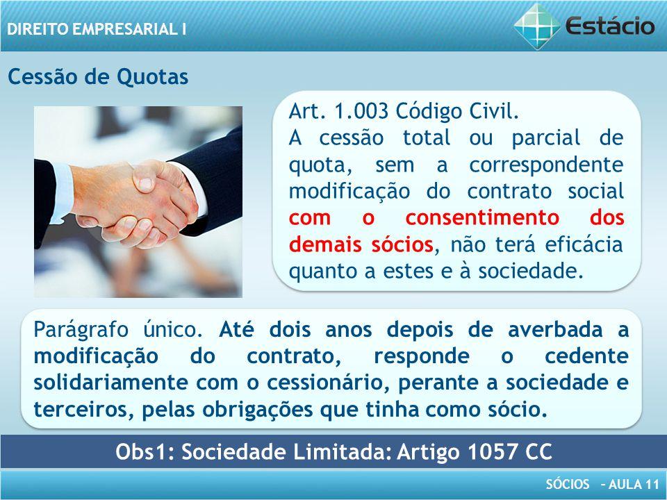 Obs1: Sociedade Limitada: Artigo 1057 CC