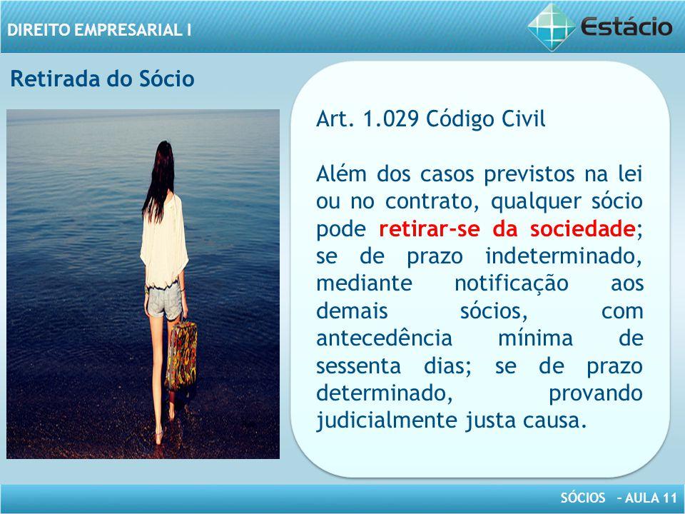 Retirada do Sócio Art. 1.029 Código Civil.