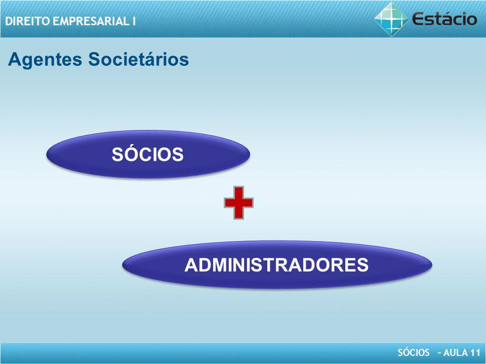 Agentes Societários SÓCIOS ADMINISTRADORES