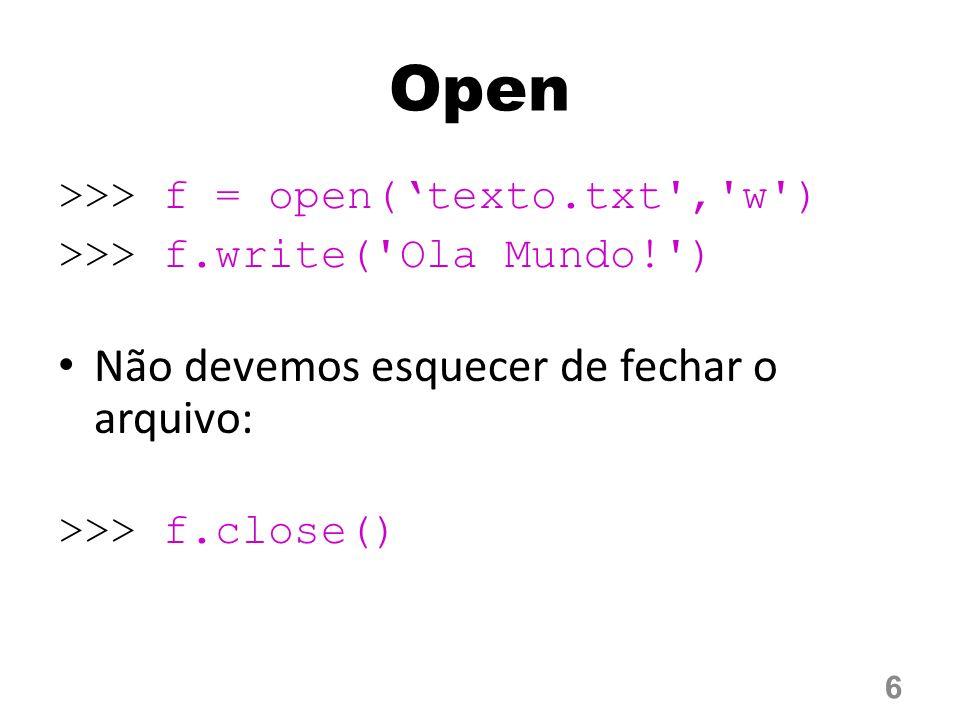 Open Não devemos esquecer de fechar o arquivo: