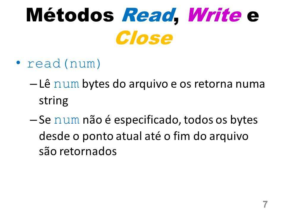 Métodos Read, Write e Close