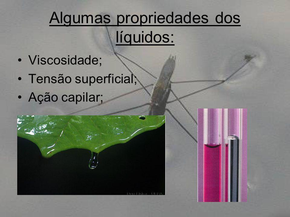 Algumas propriedades dos líquidos: