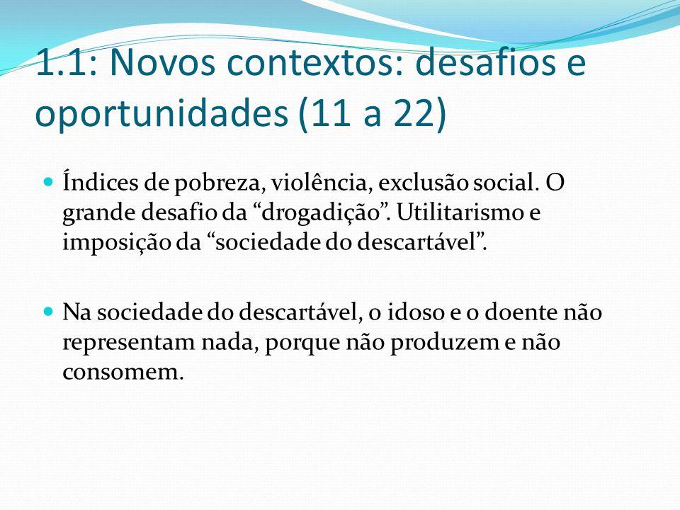 1.1: Novos contextos: desafios e oportunidades (11 a 22)
