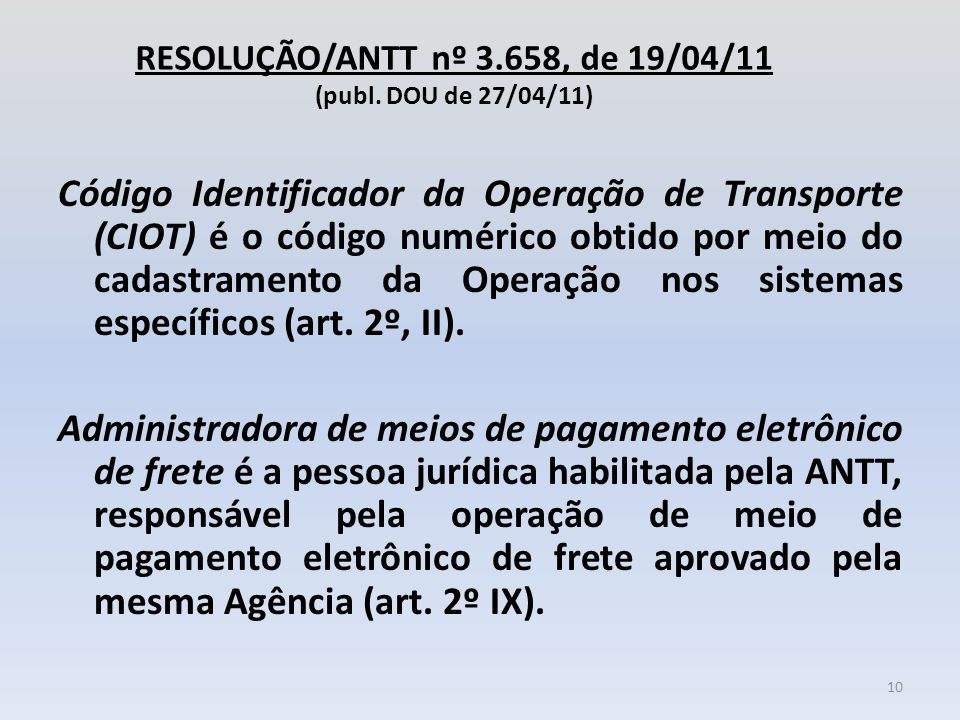 RESOLUÇÃO/ANTT nº 3.658, de 19/04/11 (publ. DOU de 27/04/11)