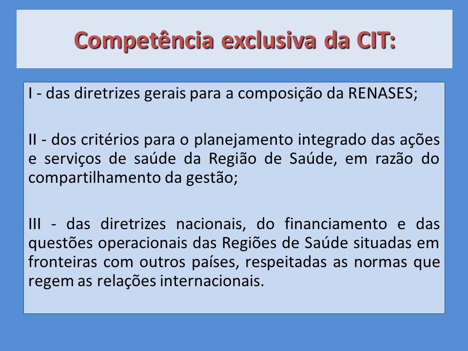 Competência exclusiva da CIT:
