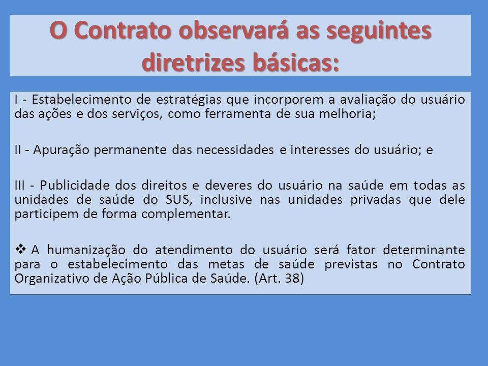 O Contrato observará as seguintes diretrizes básicas: