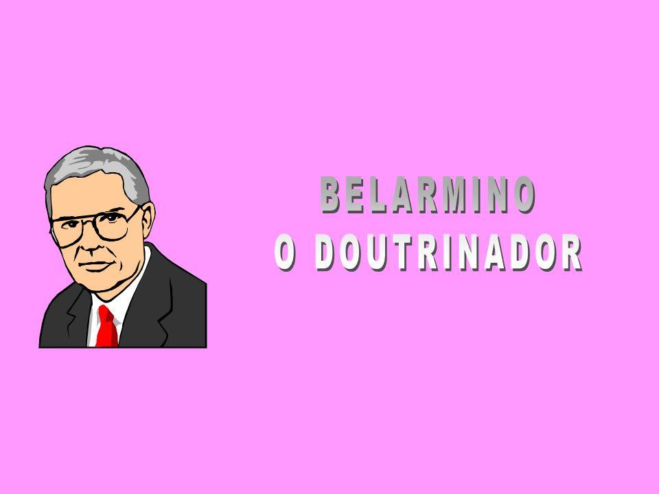 BELARMINO O DOUTRINADOR