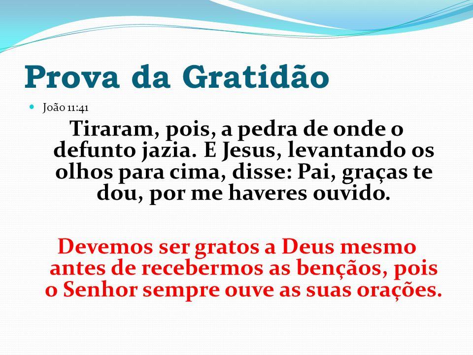 Prova da Gratidão João 11:41.