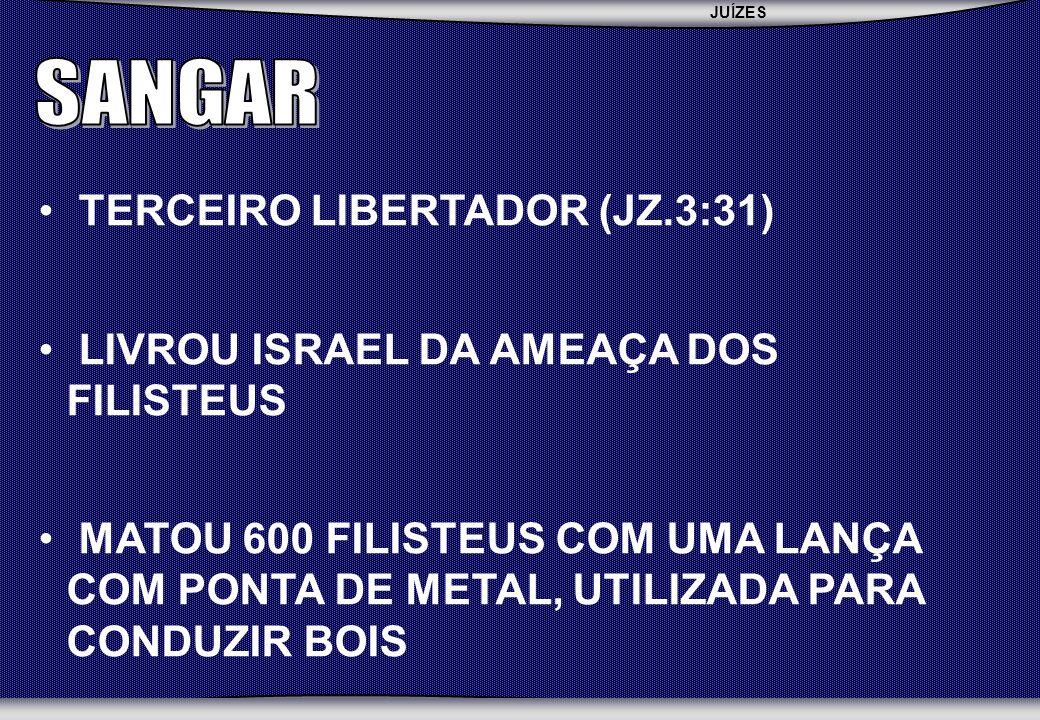 SANGAR TERCEIRO LIBERTADOR (JZ.3:31)