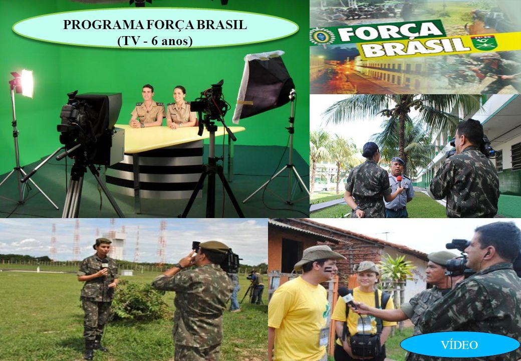 PROGRAMA FORÇA BRASIL (TV - 6 anos)