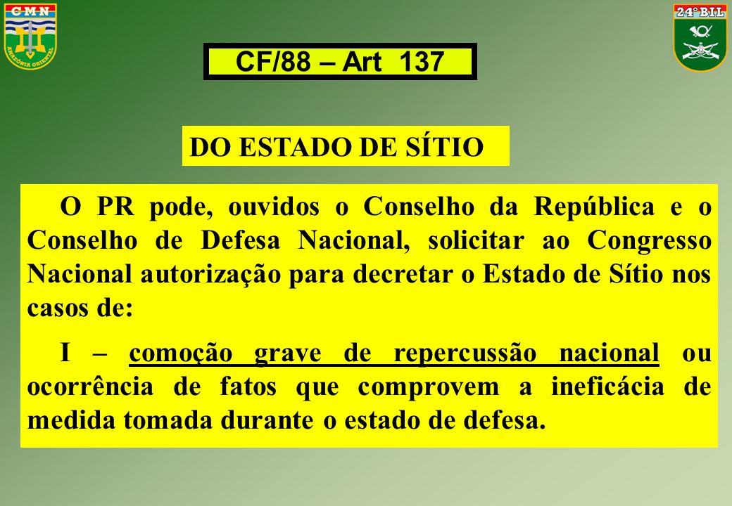 CF/88 – Art 137 DO ESTADO DE SÍTIO.