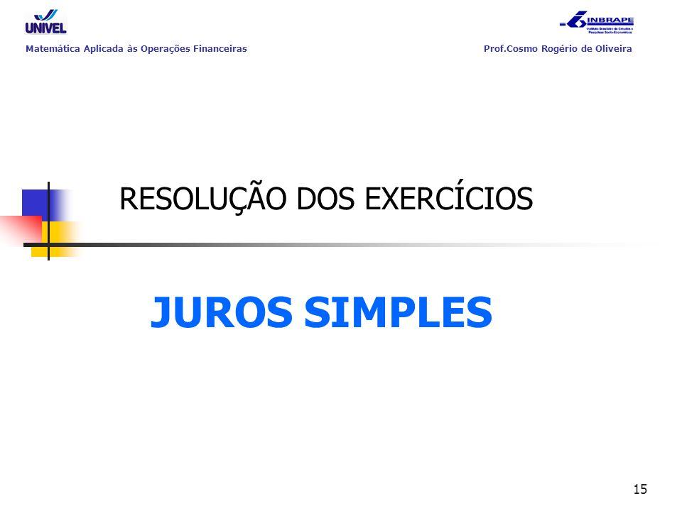RESOLUÇÃO DOS EXERCÍCIOS JUROS SIMPLES