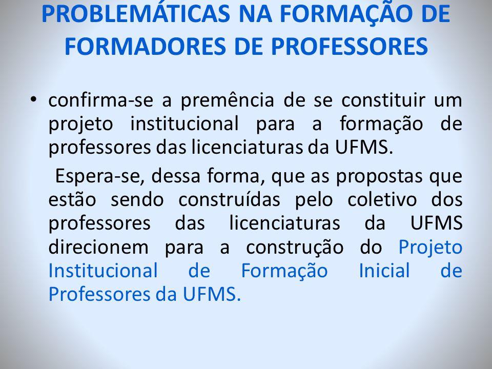 PROBLEMÁTICAS NA FORMAÇÃO DE FORMADORES DE PROFESSORES