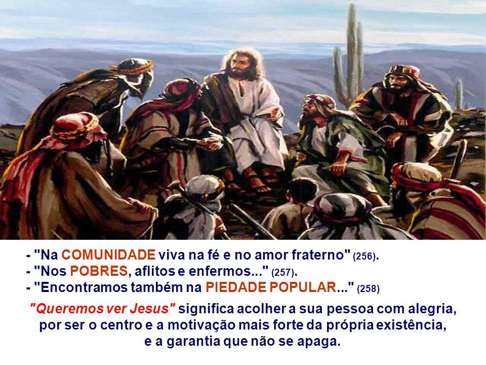 - Na COMUNIDADE viva na fé e no amor fraterno (256).