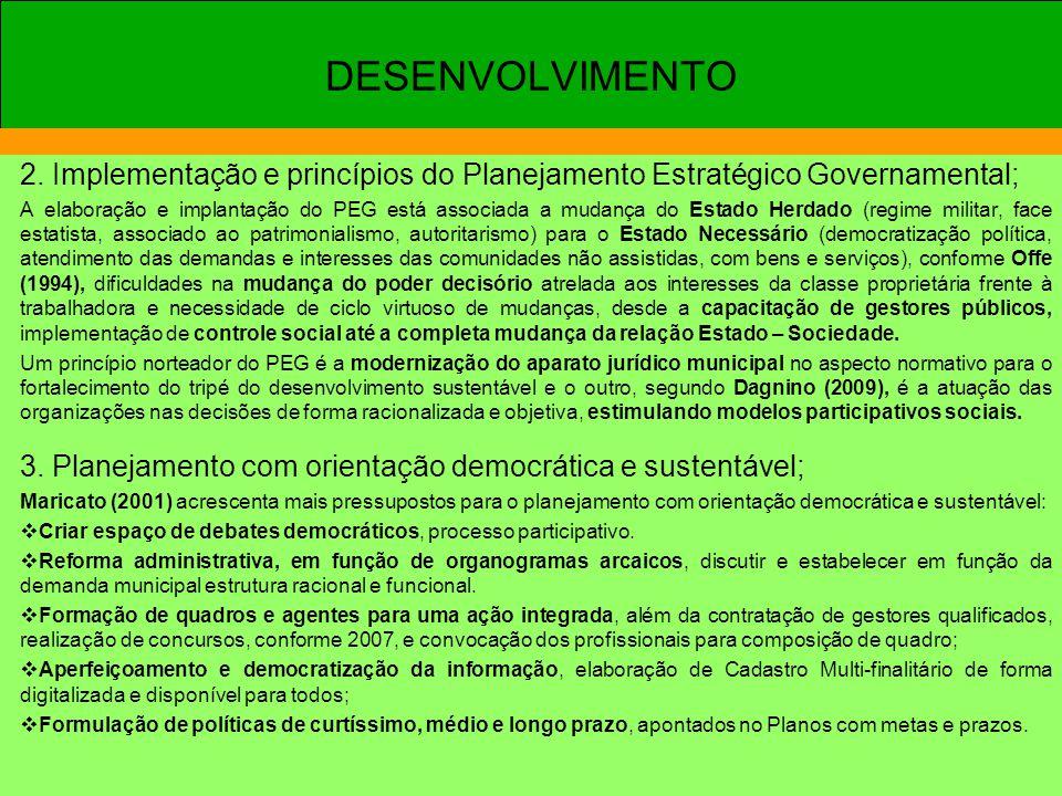DESENVOLVIMENTO 2. Implementação e princípios do Planejamento Estratégico Governamental;