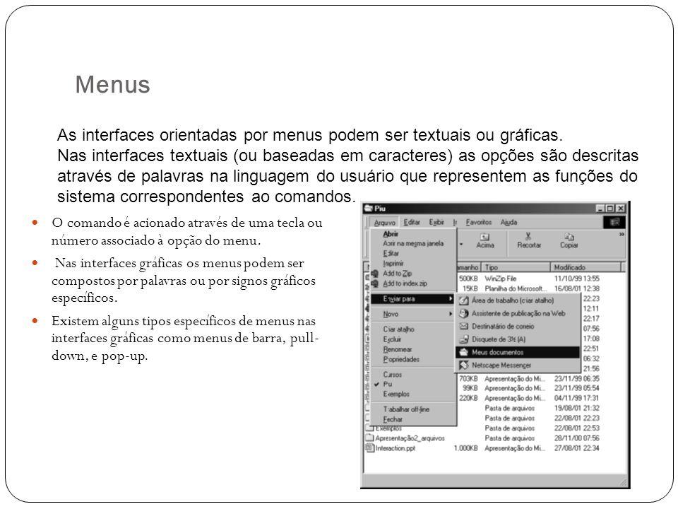 Menus As interfaces orientadas por menus podem ser textuais ou gráficas.