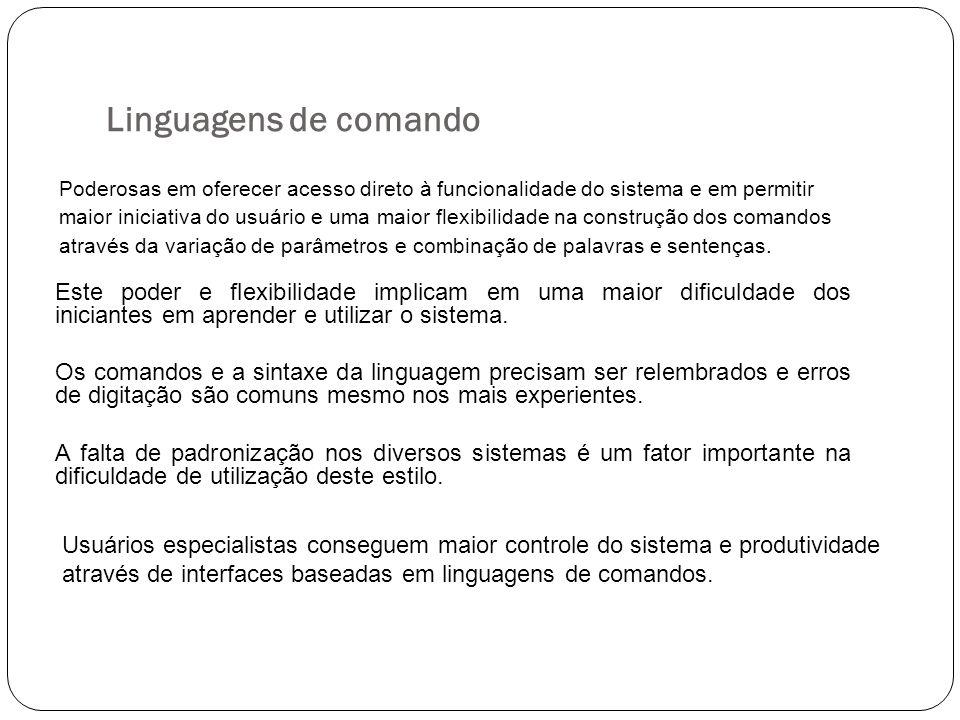 Linguagens de comando Poderosas em oferecer acesso direto à funcionalidade do sistema e em permitir.