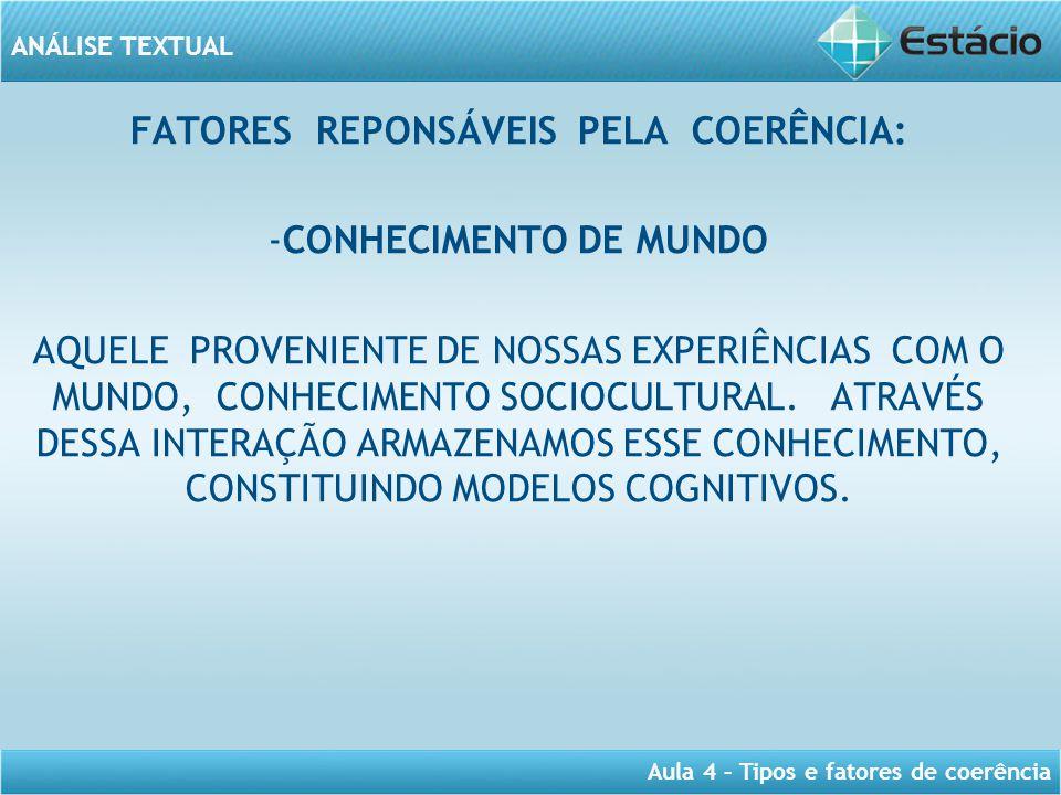 FATORES REPONSÁVEIS PELA COERÊNCIA: