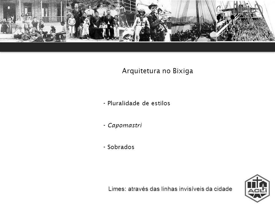 Arquitetura no Bixiga Pluralidade de estilos Capomastri Sobrados