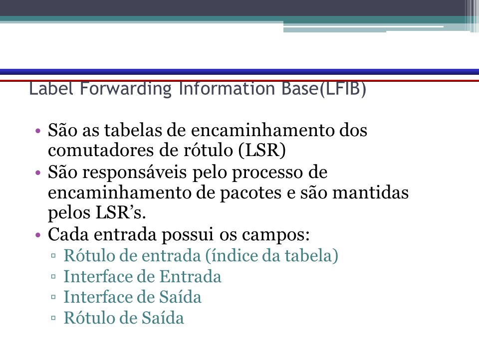 Label Forwarding Information Base(LFIB)