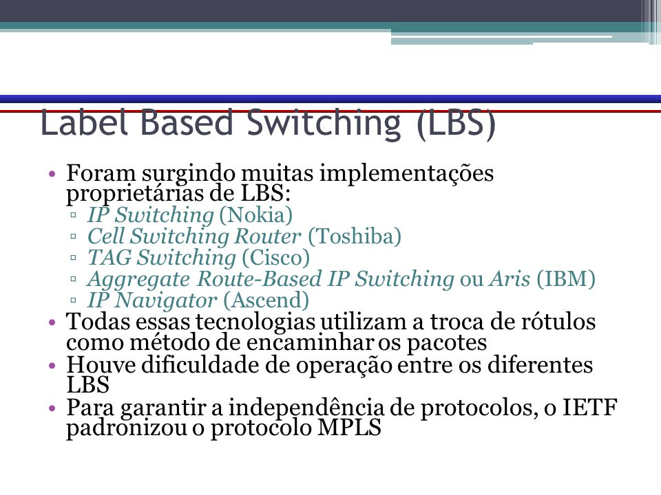 Label Based Switching (LBS)