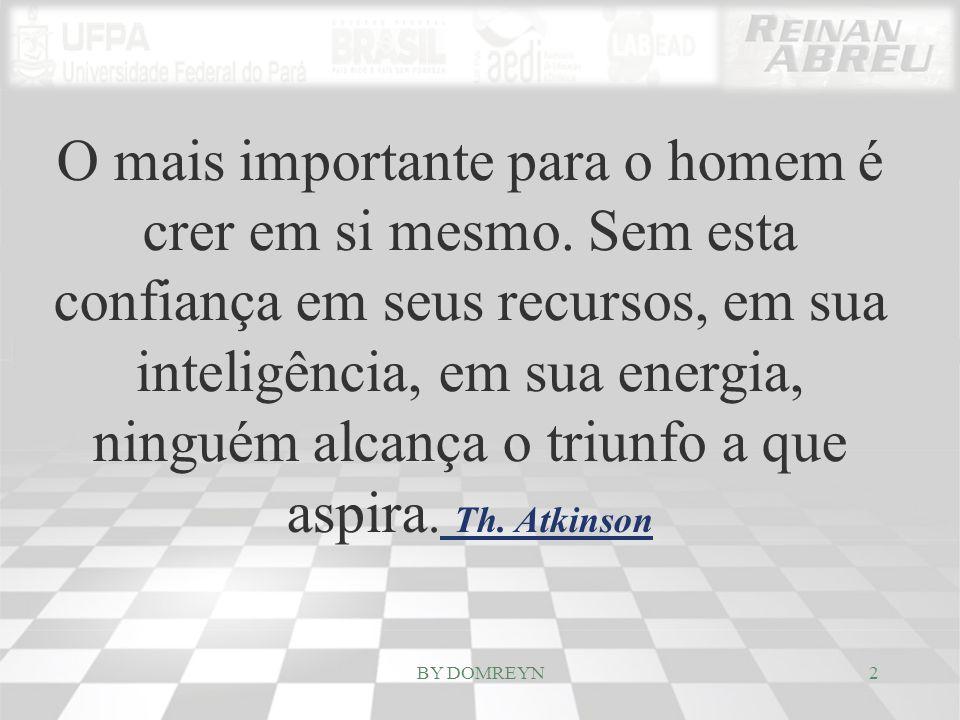 O mais importante para o homem é crer em si mesmo