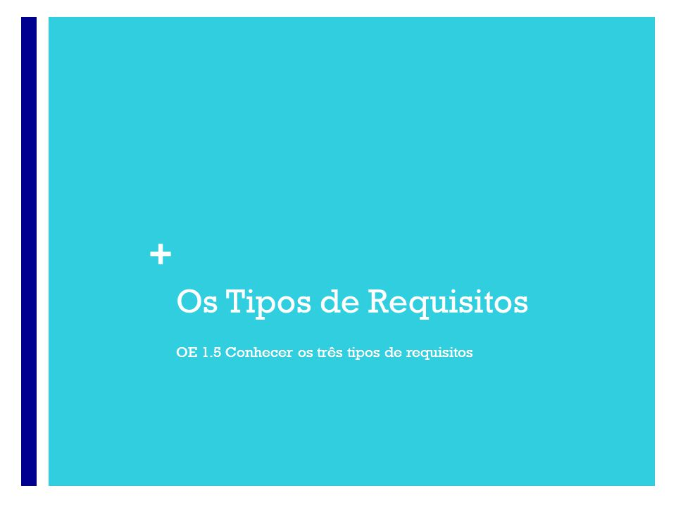 Os Tipos de Requisitos Engenharia de Requisitos