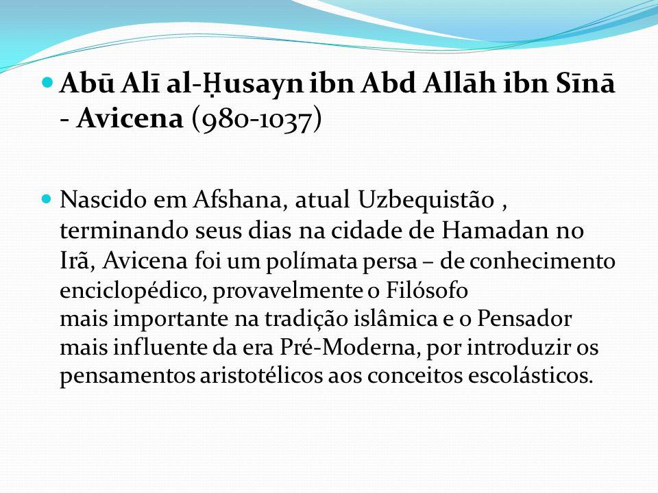 Abū Alī al-Ḥusayn ibn Abd Allāh ibn Sīnā - Avicena (980-1037)