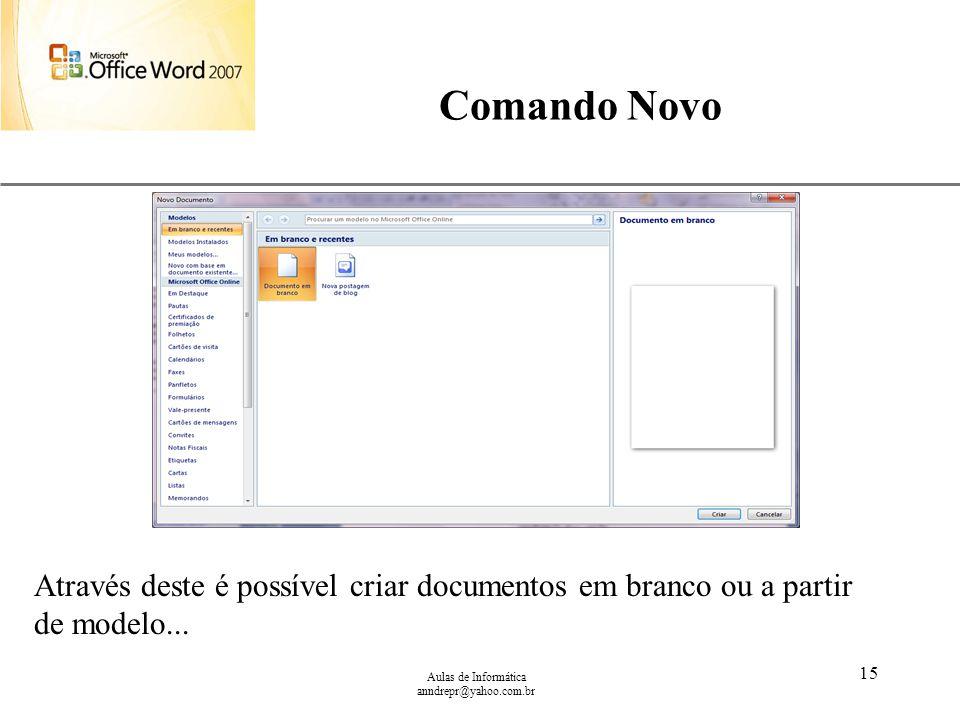 Comando Novo Através deste é possível criar documentos em branco ou a partir de modelo... Aulas de Informática.
