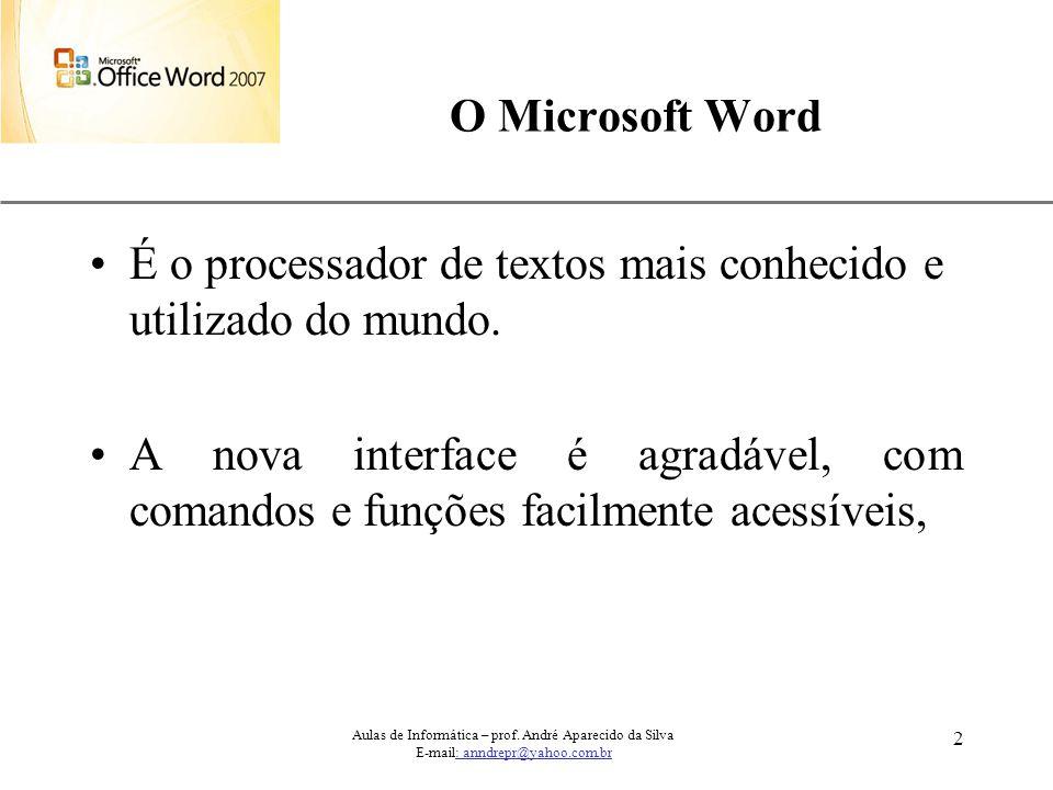 É o processador de textos mais conhecido e utilizado do mundo.