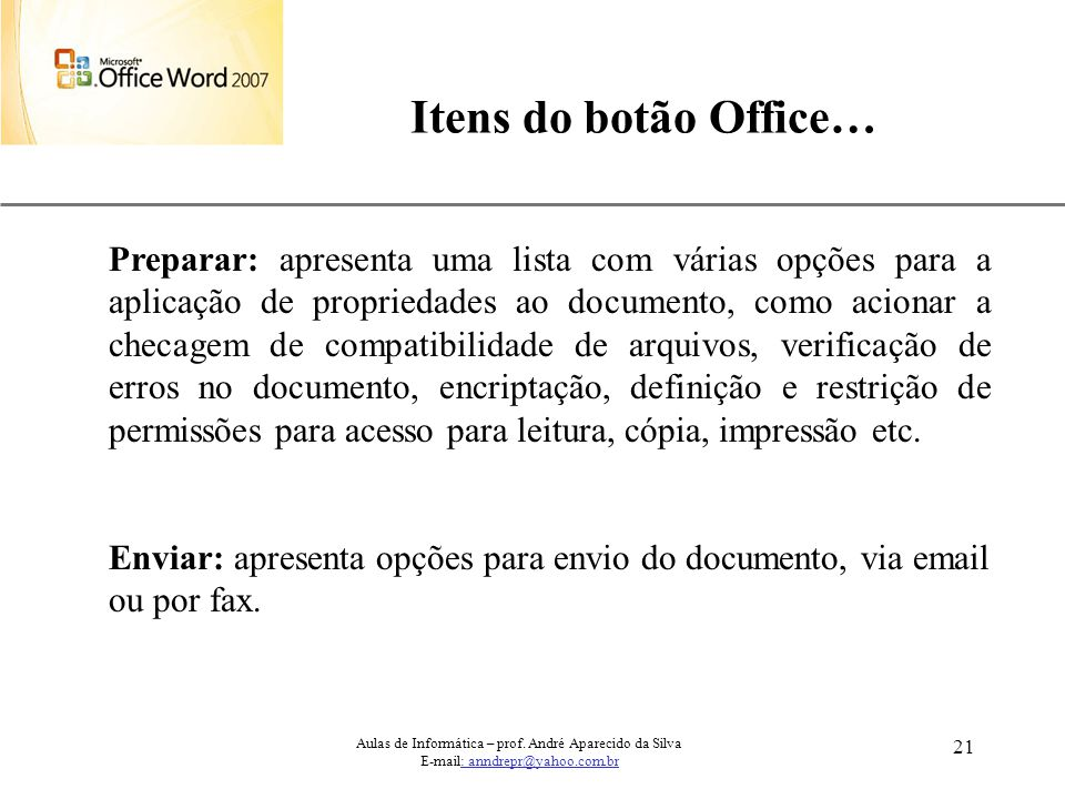 Itens do botão Office…