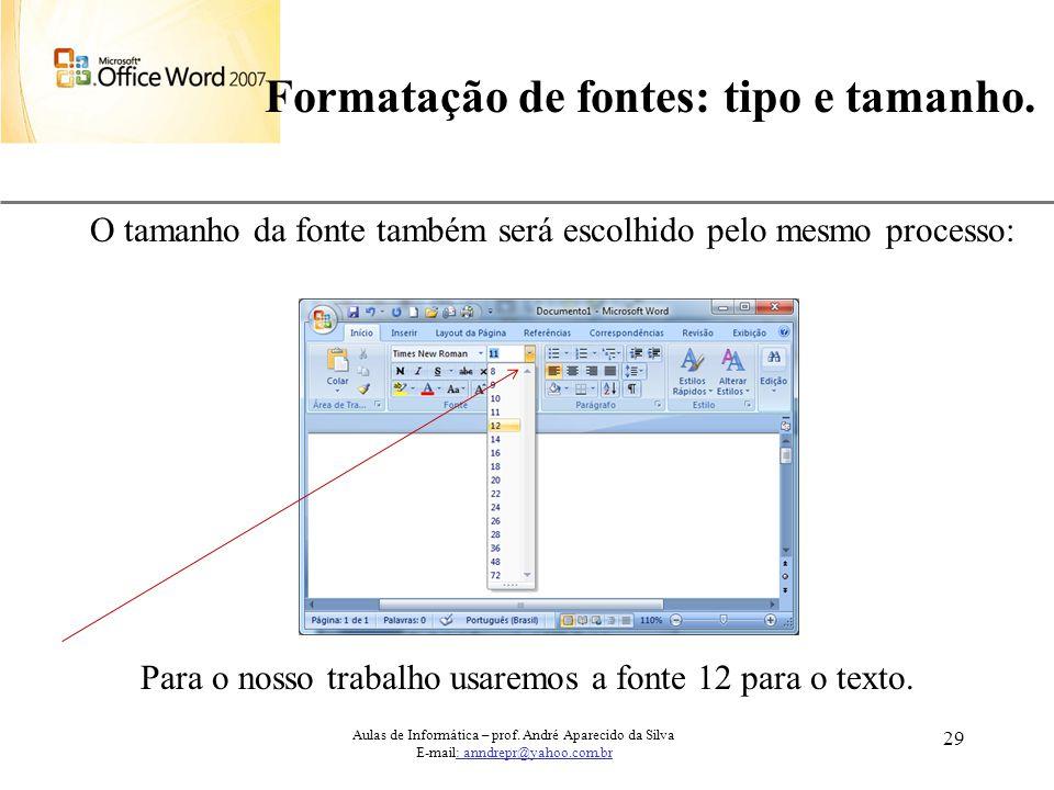 Formatação de fontes: tipo e tamanho.