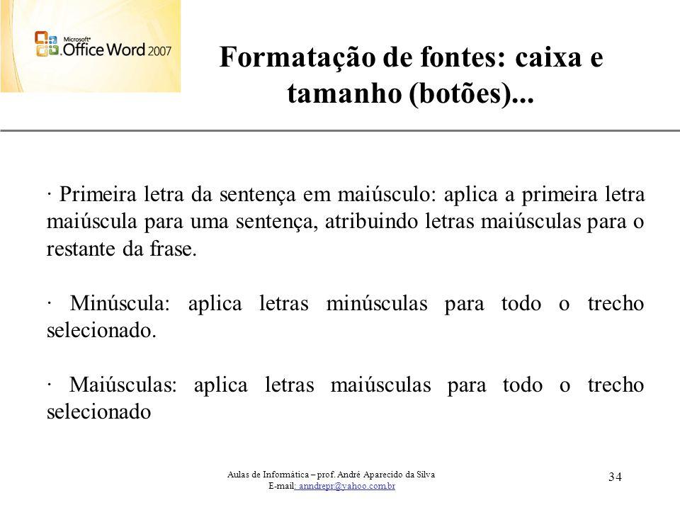 Formatação de fontes: caixa e tamanho (botões)...