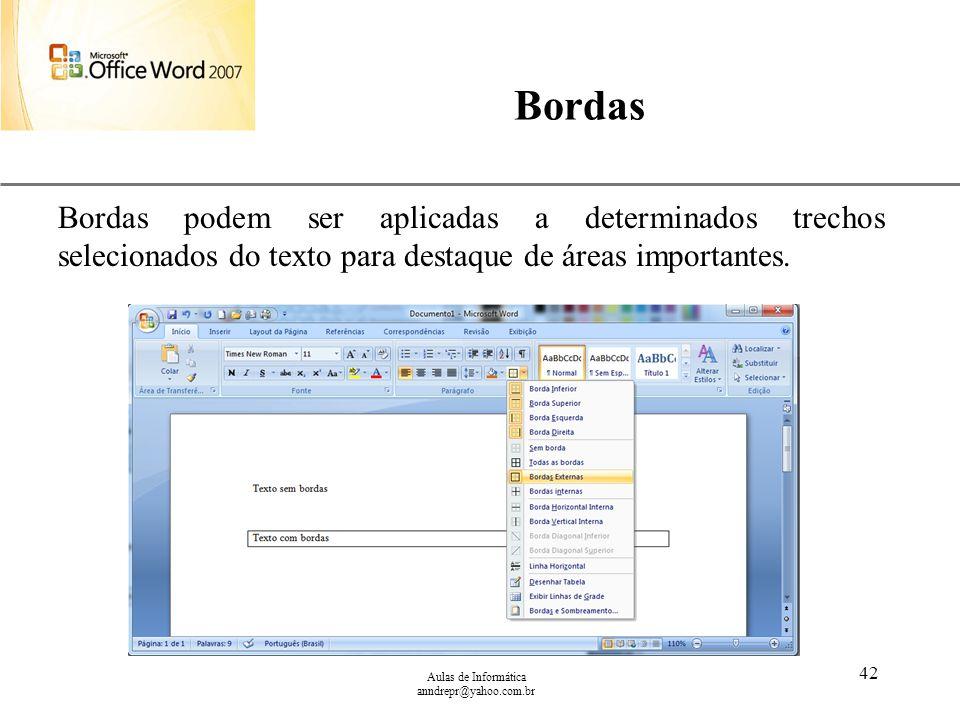Bordas Bordas podem ser aplicadas a determinados trechos selecionados do texto para destaque de áreas importantes.