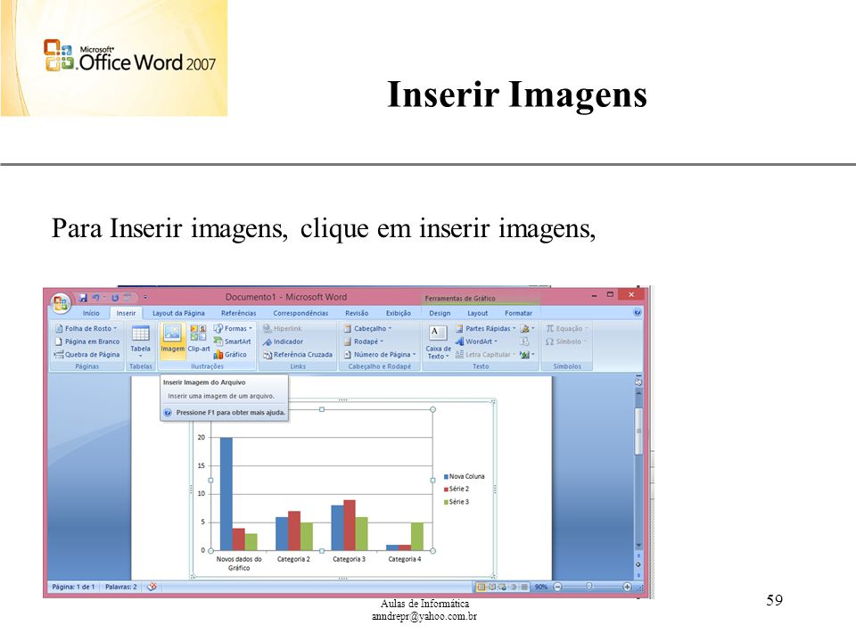 Inserir Imagens Para Inserir imagens, clique em inserir imagens,
