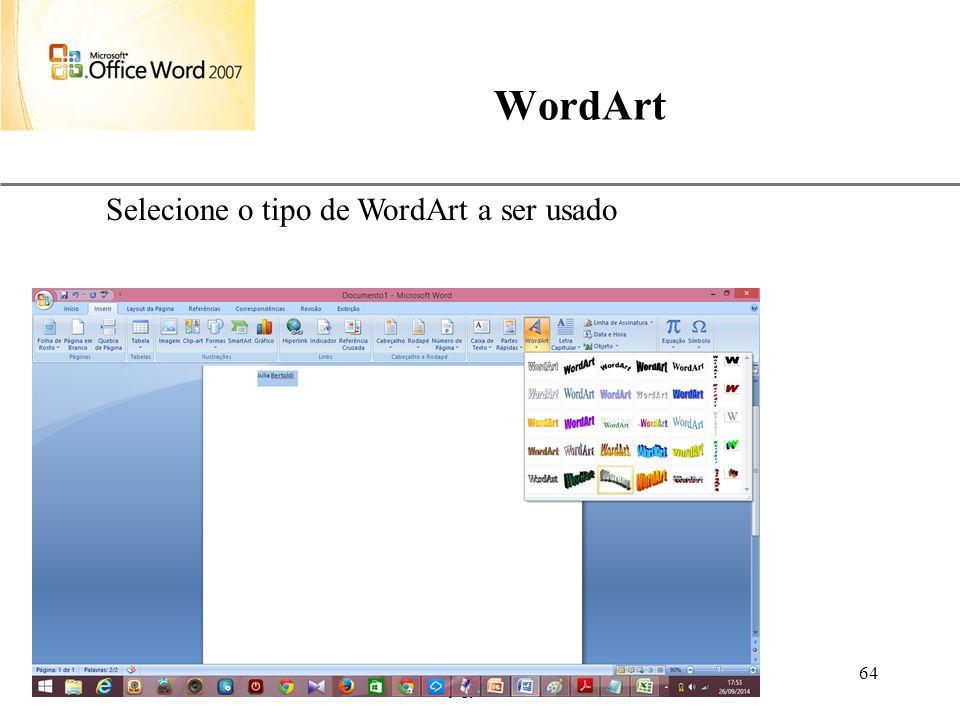 WordArt Selecione o tipo de WordArt a ser usado Aulas de Informática